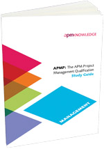 APMP: The APM Project Management Qualification Study Guide